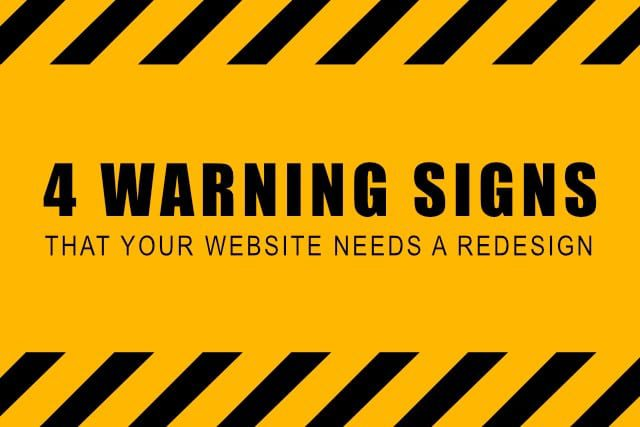 4 Warning Signs that Your Website Needs a Redesign
